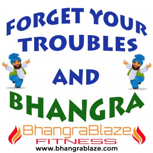 BHANGRA AWAY ALL YOUR TROUBLES